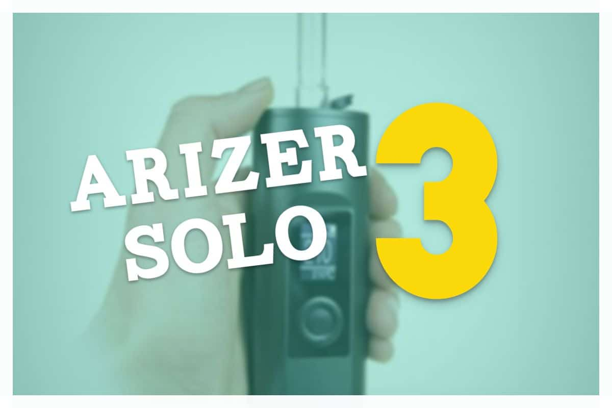 Arizer Solo 3 Review